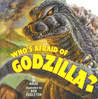 Who's Afraid of Godzilla?