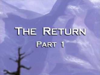 The Return: Part 1