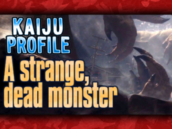 Kaiju Profile A strange, dead monster.png