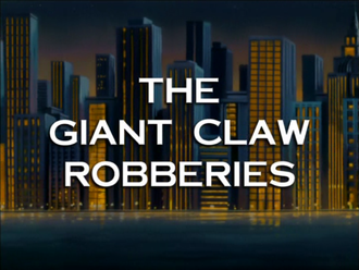 The Giant Claw Robberies