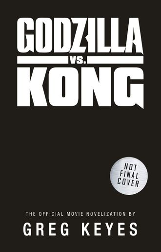 Placeholder cover for Godzilla vs. Kong: The Official Movie Novelization
